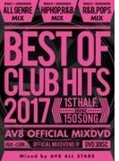 Best Of Club Hits 2017 -1st Half- Av8 Official Mixdvd【DVD】 3枚組