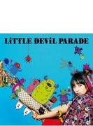 LiTTLE DEViL PARADE 【初回生産限定盤】(+DVD)