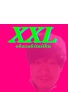 XXL 【初回生産限定盤】 (CD+DVD)