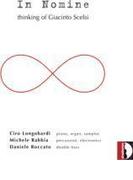 In Nomine-thinking Of Giacinto Scelsi: Longobardi(P, Organ) Rabbia(Electronics) Roccato(Cb)【CD】