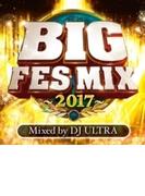 Big Fes Mix ・2017・ Mixed By Dj Ultra【CD】