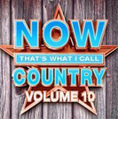 Now That's What I Call Country 10【CD】
