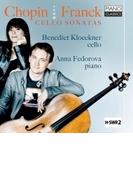 ショパン:チェロ・ソナタ、序奏と華麗なポロネーズ、フランク:ヴァイオリン・ソナタ(チェロ版) ベネディクト・クレックナー、アンナ・フェドロヴァ【CD】