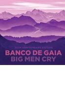 Big Men Cry (20th Anniversary Edition)【CD】 2枚組