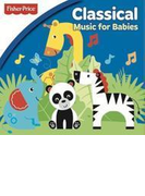 Fisher Price: Classical Music For Babies【CD】
