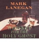 Whiskey For The Holy Ghost (Rmt)(Ltd)【CD】