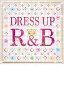 Dress Up R & B【CD】