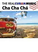 Real Cuban Music Cha Cha Cha【CD】