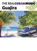 Real Cuban Music Guajira【CD】