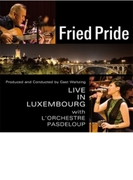 Fried Pride Live In Luxembourg With L'orchestre Pasdeloup【CD】