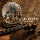 VIOLINISM III 【初回生産限定盤】 (2CD)【CD】 2枚組