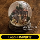 VIOLINISM III 【Loppi・HMV限定盤】 (2016年ツアーライブDVD付き)【CD】 3枚組