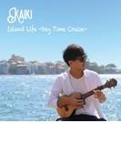 Island Life -Day Time Cruise-【CD】