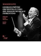 ドビュッシー:『海』、夜想曲、ラヴェル:ボレロ ジョルジュ・プレートル&フィレンツェ五月祭管弦楽団(1992、2004)【CD】