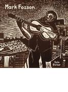 Mark Fosson Solo Guitar【CD】