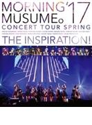モーニング娘。'17 コンサートツアー春 ~THE INSPIRATION!~ (Blu-ray)【ブルーレイ】