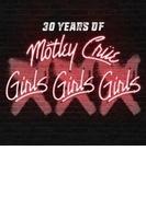 XXX: 30 Years of Girls, Girls, Girls 【初回限定盤】 (CD+DVD)【CD】