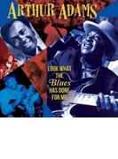 Look What The Blues Has Done For Me【CD】 2枚組