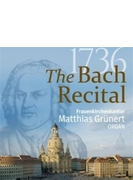 The 1736 Bach Recital-organ Works: Grunert