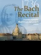 『1736年:バッハ・リサイタル』 マティアス・グリュネルト(オルガン)【CD】