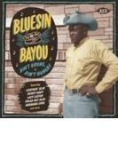 Bluesin' By The Bayou - Ain't Broke, Ain't Hungry【CD】