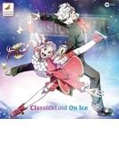 クラシカロイド・オン・アイス(2CD)【CD】 2枚組