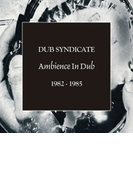 Ambience In Dub 1982-1985【CD】 5枚組