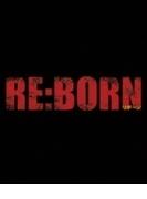 Re: Born リボーン アルティメット エディション (+dvd)(Ltd)【ブルーレイ】