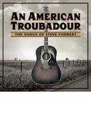 An American Troubadour: Songs Of Steve【CD】