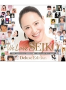 We Love SEIKO  Deluxe Edition ‐35th Anniversary 松田聖子 究極オールタイムベスト 50+2 Songs‐【CD】 3枚組