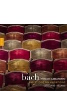 バッハの変奏曲にもとづく変奏曲~ゴルトベルク変奏曲、パッサカリア、カンツォーナ、他 リナルド・アレッサンドリーニ&コンチェルト・イタリアーノ