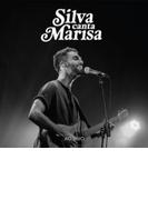 Silva Canta Marisa: Ao Vivo【CD】