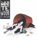 White Wood Is Dead【CD】