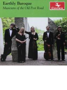Earthly Baroque: Musicians Of The Old Post Road【CD】