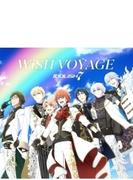 TVアニメ『アイドリッシュセブン』OP主題歌 / 6話挿入歌「WiSH VOYAGE」/「Dancing∞BEAT!!」