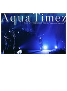 "Aqua Timez アスナロウ TOUR 2017 FINAL ""narrow narrow""【DVD】"