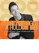 Something Got A Hold On Me: The Ru-jac Records Story Volume One: 1963-1964【CD】