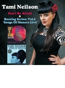 Don't Be Afraid & Bootleg Series: Vol.1 -songs Of Sinners Live【CD】 2枚組
