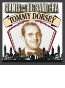 Giants Of The Big Band Era: Tommy Dorsey【CD】