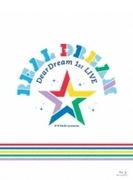DearDream 1st LIVE 「Real Dream」 LIVE BD