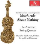 Much Ado About Nothing-beethoven, Britten, Korngold, Summer: Amernet Sq【CD】