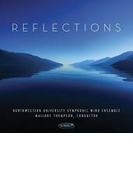 Northwestern Univ Symphonic Wind Ensemble: Reflections【CD】