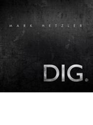 Mark Hetzler: Dig【CD】
