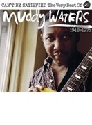 I Can't Be Satisfied: The Very Best Of Muddy Waters 1947-1975【CD】 2枚組