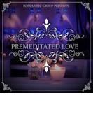 Premeditated Love【CD】