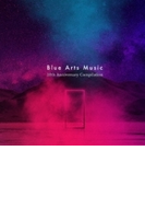 Blue Arts Music 10th Anniversary Compilation【CD】