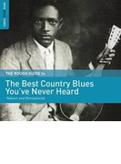 Rough Guide To The Best Country Blues You've Never Heard【CD】