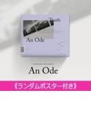 《ランダムポスター付き》 3RD ALBUM: An Ode (VER.4 /Truth)【CD】