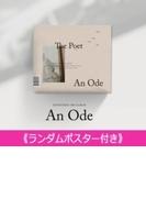 《ランダムポスター付き》 3RD ALBUM: An Ode (VER.2 /The Poet)【CD】