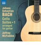 ギターによる無伴奏チェロ組曲 第1集 ジェフリー・マクファーデン【CD】